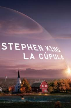 La Cpula de Stephen King llegar como miniserie